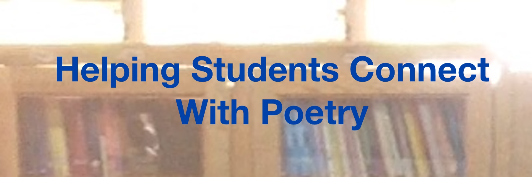 Helping Students Connect With Poetry